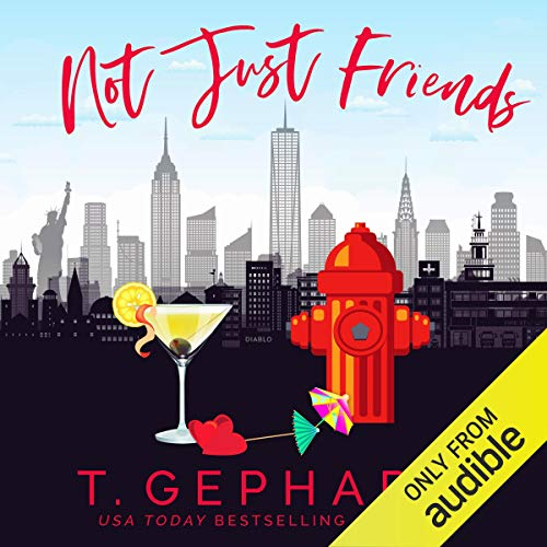 Not Just Friends Audiobook By T. Gephart cover art