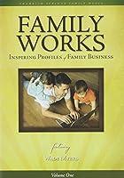 Family Works: Inspiring Profiles of Family Business: Inspiring Profiles of Family Business [VHS]