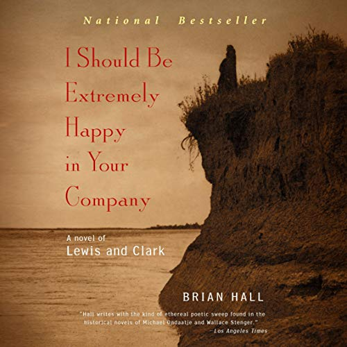 I Should Be Extremely Happy in Your Company Audiobook By Brian Hall cover art