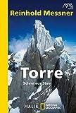 Torre: Schrei aus Stein (Edition Abenteuer: Reinhold Messner über große Tragödien in Fels und Eis)