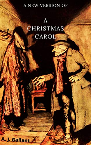 Book: A Christmas Carol - A new version of by A. J. Gallant