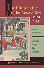The Plum in the Golden Vase or, Chin P'ing Mei, Volume Four: The Climax (Princeton Library of Asian Translations)