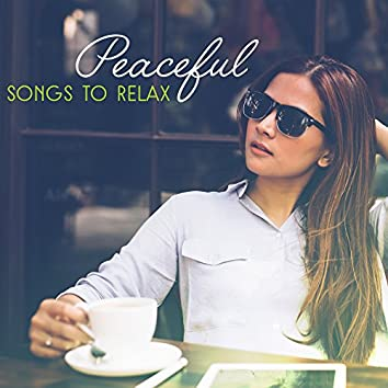 Peaceful Songs to Relax – Easy Listening, New Age Relaxation, Healing Therapy, Mind Rest