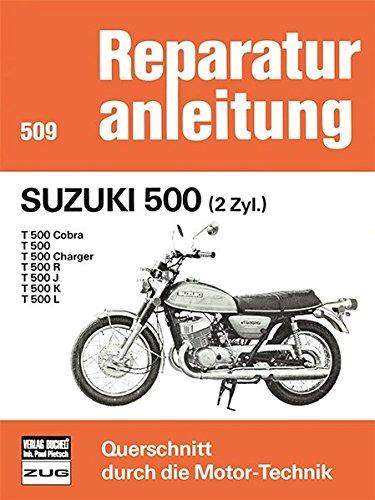 Suzuki 500 (2 Zyl.): T 500 / Cobra / Charger / R / J / K / L (Reparaturanleitungen)