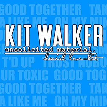 Kit Walker: Unsolicited Material