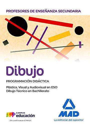 Profesores de Enseñanza Secundaria Dibujo Programación didáctica. Plástica, Visual y Audiovisual en la ESO y Dibujo Técnico en Bachillerato 🔥