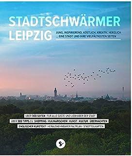 Stadtschwärmer Leipzig: JUNG, INSPIRIEREND, KÖSTLICH, KREA