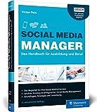 Social Media Manager: Das Handbuch für Ausbildung und Beruf. Der offizielle Ausbildungsbegleiter des BVCM. Der Bestseller in 4. Auflage