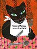 [Today is Monday] (By: Eric Carle) [published: October, 2000] - ATLANTIC BOOKS - 14/10/2000