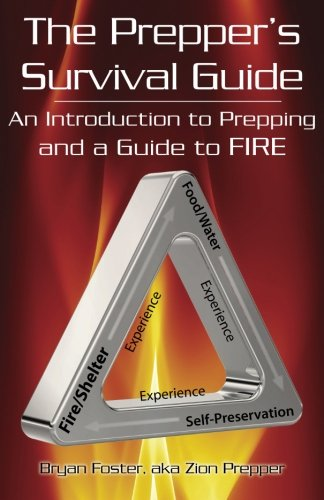 The Prepper's Survival Guide: An Introduction to Prepping and a Guide to Fire (The Prepper's...