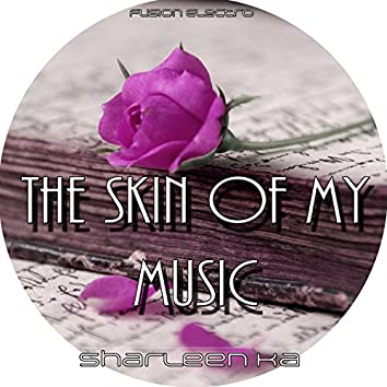 The Skin of My Music (Fusion Electro)
