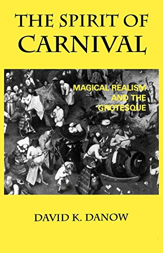 Danow, D: Spirit of Carnival: Magical Realism and the Grotesque