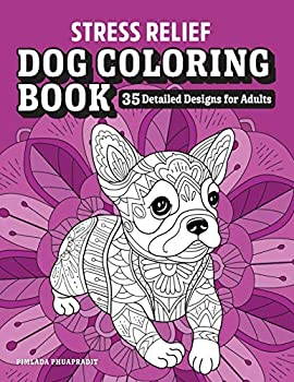 Stress Relief Dog Coloring Book  35 Detailed Designs for Adults