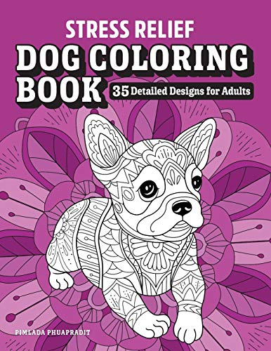 Stress Relief Dog Coloring Book: 35 Detailed Designs for Adults
