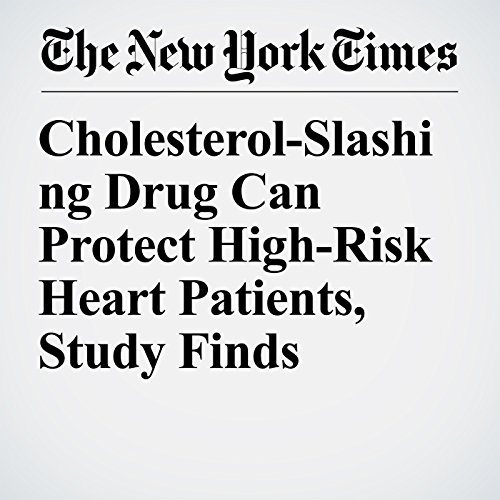 Cholesterol-Slashing Drug Can Protect High-Risk Heart Patients, Study Finds copertina