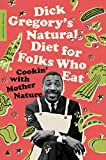 Dick Gregory's Natural Diet for Folks Who Eat: Cookin' with Mother Nature (English Edition)
