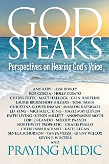 God Speaks: Perspectives on Hearing God's Voice Praying Medic