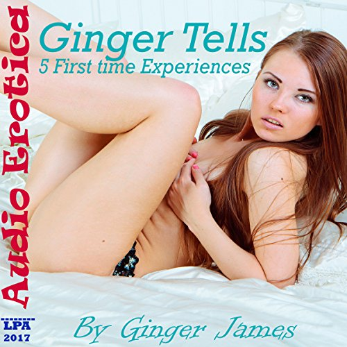 Ginger Tells: 5 First time Sex Experiences cover art