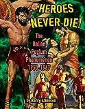 Heroes Never Die (B&W): The Italian Peplum Phenomenon 1950-1967