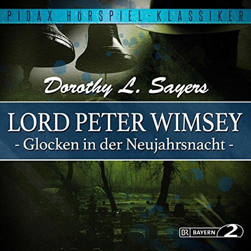 Glocken in der Neujahrsnacht (Lord Peter Wimsey - Kriminalhörspiel 1) Titelbild