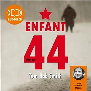 Enfant 44                    De :                                                                                                                                 Tom Rob Smith                               Lu par :                                                                                                                                 Frédéric Meaux                      Durée : 11 h et 10 min     71 notations     Global 4,6