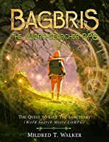 Bagbris the Word-searcher RPG: The Quest to Save The Sanctuary (Word Search Meets LitRPG)