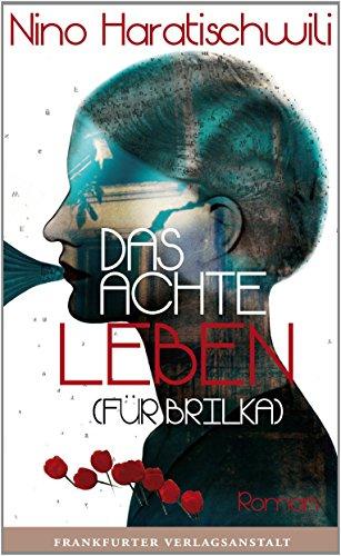 Das achte Leben (Für Brilka) von Nino Haratischwili (1. September 2014) Gebundene Ausgabe