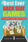 The Best Ever Back Seat Games: Fun games to...