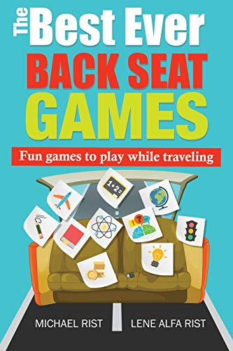 Compare Textbook Prices for The Best Ever Back Seat Games: Fun games to play while you are traveling  ISBN 9781514268650 by Rist, Michael,Rist, Lene Alfa
