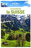 L'Essentiel de la Suisse - 3ed - Lonely Planet - 06/09/2018