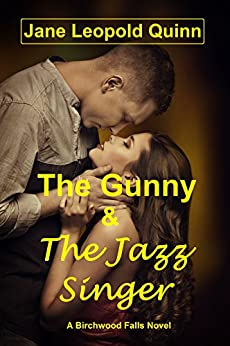 The Gunny & The Jazz Singer: A Birchwood Falls Novel by [Jane Leopold Quinn]