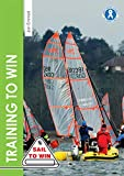 Training to Win: Training exercises for solo boats, groups and those with a coach (Sail to Win Book 6) (English Edition)