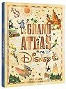 Le grand atlas Disney par Koechlin