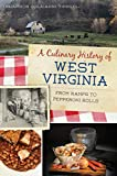 A Culinary History of West Virginia: From Ramps to Pepperoni Rolls (American Palate)