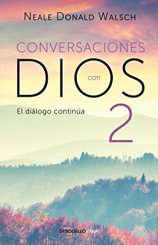 Conversaciones con Dios II: Siga disfrutando de una experiencia extraordinaria