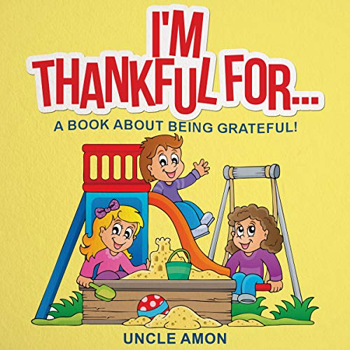 I'm Thankful For...: A Book About Being Grateful! (Gratitude Reading 2) Titelbild