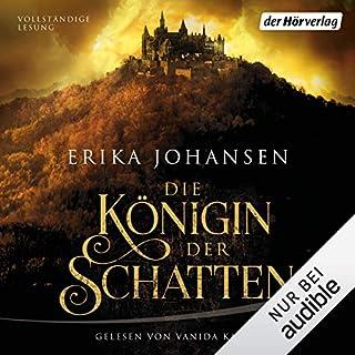 Die Königin der Schatten 1                   Autor:                                                                                                                                 Erika Johansen                               Sprecher:                                                                                                                                 Vanida Karun                      Spieldauer: 17 Std. und 15 Min.     29 Bewertungen     Gesamt 4,8