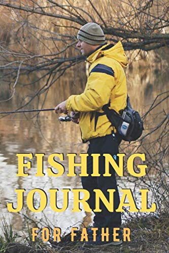 Fishing Journal for Father: Notebook (My fishing journals, Band 6)