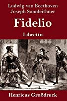Fidelio (Grossdruck): Oper in zwei Aufzuegen Libretto