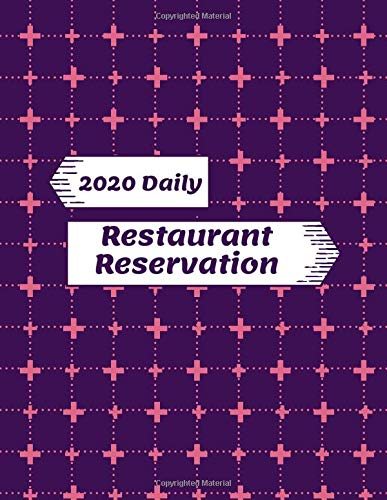 2020 Daily Restaurant Reservation: Restaurant Table Reservation Booking Logbook, Time Management Appointment, Hostess Table Log, Daily Customer ... 110 (Table Reservations Logs, Band 4)