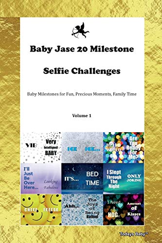 Baby Jase 20 Milestone Selfie Challenges Baby Milestones for Fun, Precious Moments, Family Time Volume 1