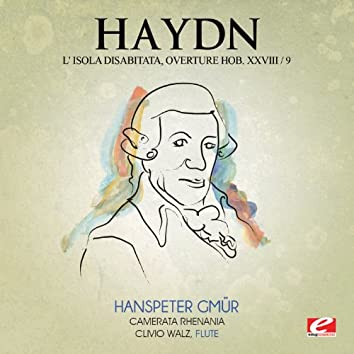 Haydn: Overture from L' Isola Disabitata, Hob. XXVIII/9 (Digitally Remastered)
