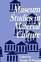 Museum Studies in Material Culture