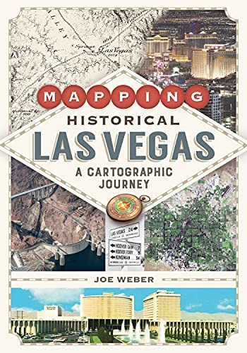 Mapping Historical Las Vegas: A Cartographic Journey