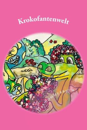 Krokofantenwelt - Das Sommerbuch: Ni..Ni und Et..Et am Teich