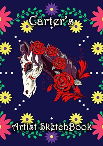 Carter's Artist Sketchbook: Carter Personalised Custom Name A4 Sketchbook / Sketchpad / Drawing Pad / Workbook - Flower Skull Horse theme