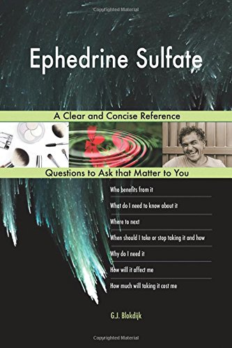 Ephedrine Sulfate; A Clear and Concise Reference