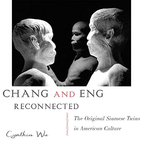 Chang and Eng Reconnected     The Original Siamese Twins in American Culture              De :                                                                                                                                 Cynthia Wu                               Lu par :                                                                                                                                 Kathleen Godwin                      Durée : 8 h et 51 min     Pas de notations     Global 0,0