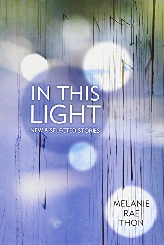 Image of In This Light: New and Selected Stories
