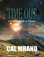 Time Out: A Second Look at Nature